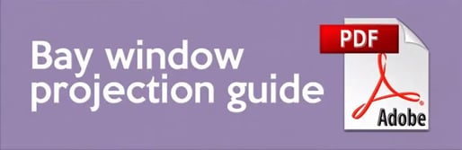 Bay Window Projection Guide
